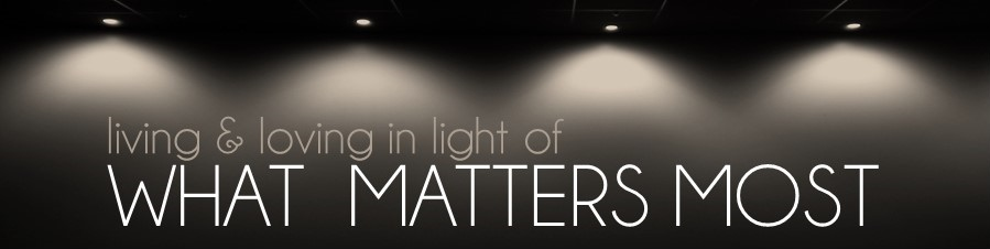 What Matters Most (H)